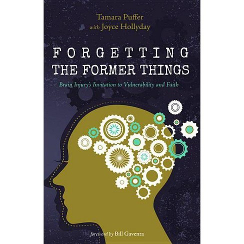 Forgetting the Former Things - by  Tamara Puffer & Joyce Hollyday (Paperback) - image 1 of 1
