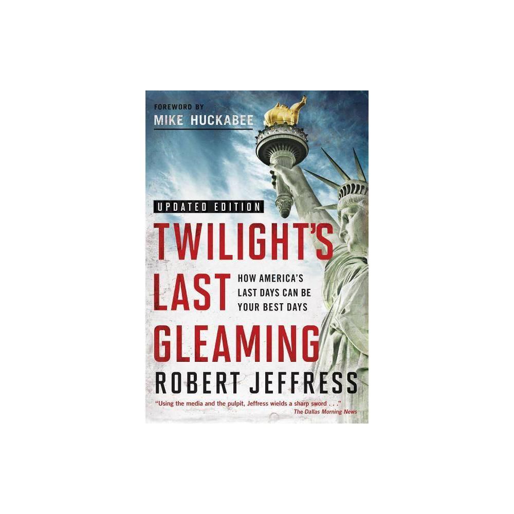 Twilight S Last Gleaming By Robert Jeffress Paperback