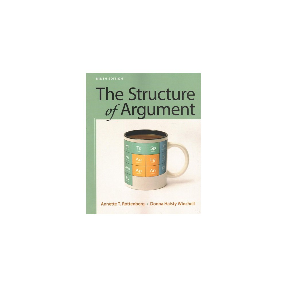 Structure of Argument - by Annette T. Rottenberg & Donna Haisty Winchell (Paperback)