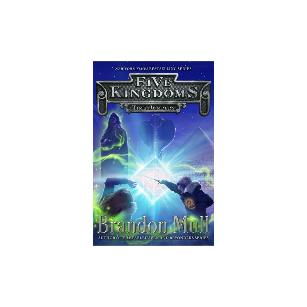 Time Jumpers - (Five Kingdoms) by Brandon Mull (Hardcover)