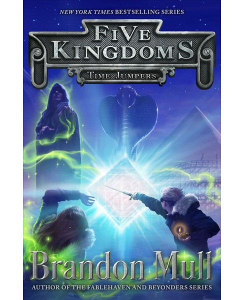 Time Jumpers -  (Five Kingdoms) by Brandon Mull (Hardcover) - image 1 of 1