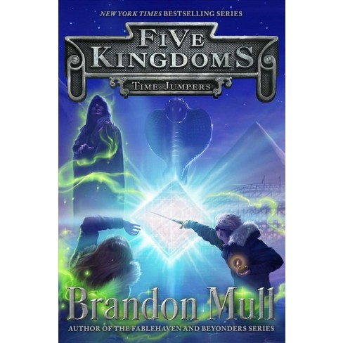 Time Jumpers Five Kingdoms By Brandon Mull Hardcover Target