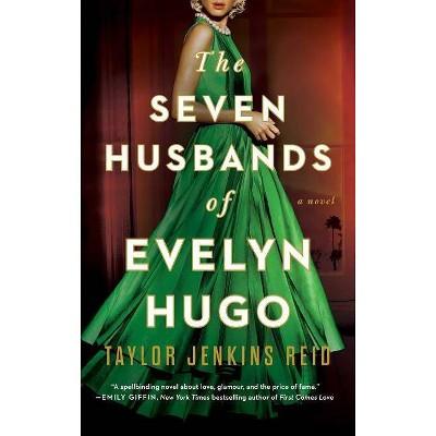 The Seven Husbands of Evelyn Hugo - by  Taylor Jenkins Reid (Paperback)