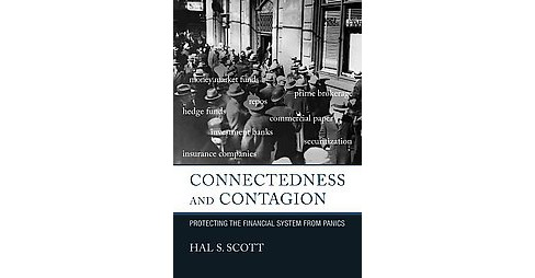 Connectedness and Contagion : Protecting the Financial System from Panics (Hardcover) (Hal S. Scott) - image 1 of 1
