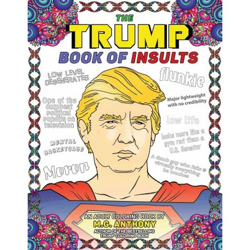 Trump Book Of Insults An Adult Coloring Book Paperback M G