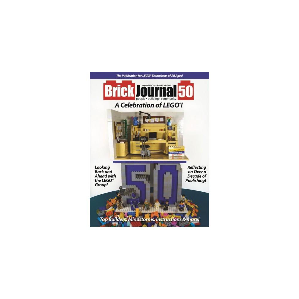 BrickJournal 50 : A Celebration of Lego - by Joe Meno (Paperback)