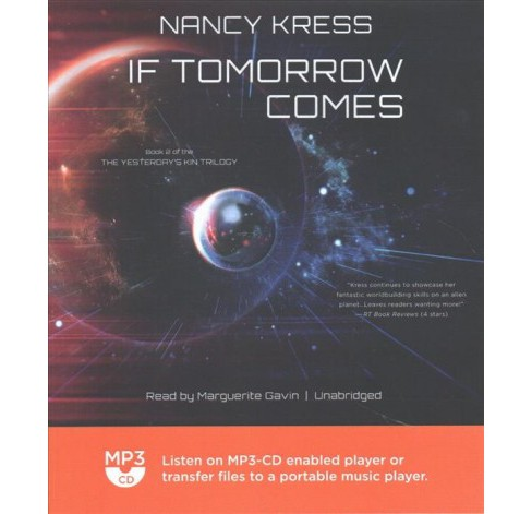 If Tomorrow Comes -  (Yesterday's Kin Trilogy) by Nancy Kress (MP3-CD) - image 1 of 1
