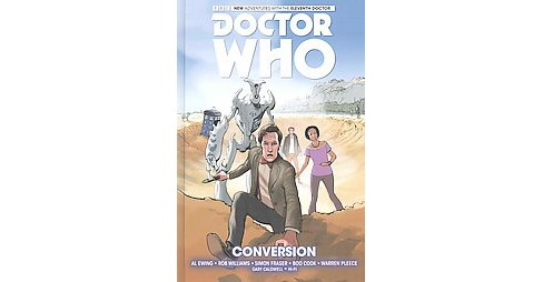 Doctor Who the Eleventh Doctor 3 : Conversion (Hardcover) (Al Ewing & Rob Williams) - image 1 of 1