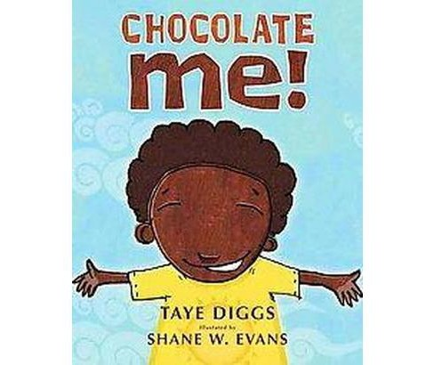 Chocolate Me! (School And Library) (Taye Diggs) - image 1 of 1