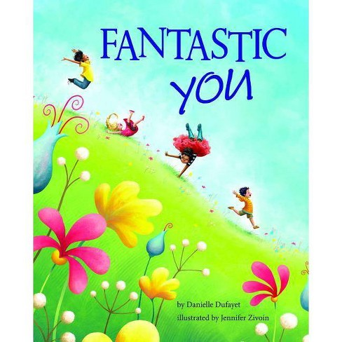Fantastic You - by  Danielle Dufayet (Hardcover) - image 1 of 1