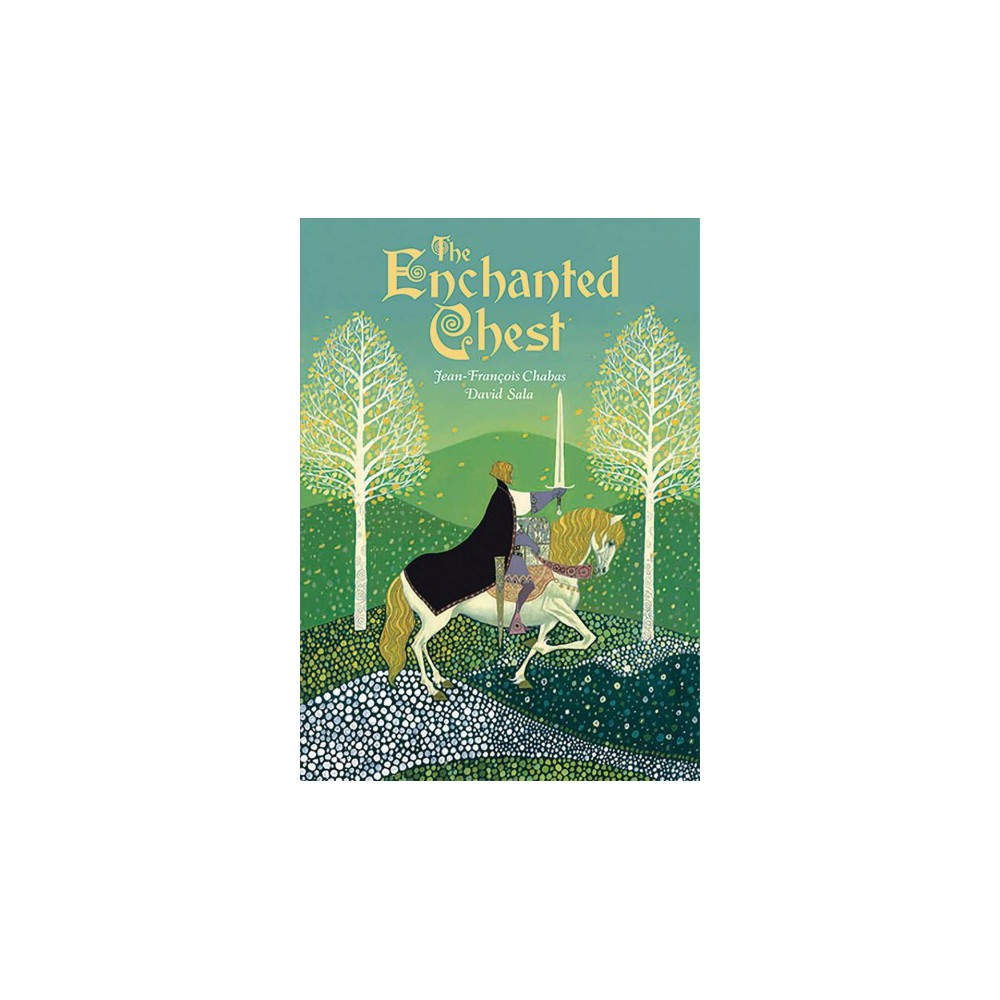 Enchanted Chest - by David Sala & Jean-Francois Chabas (Hardcover)