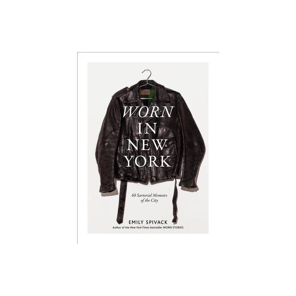 Worn In New York By Emily Spivack Hardcover