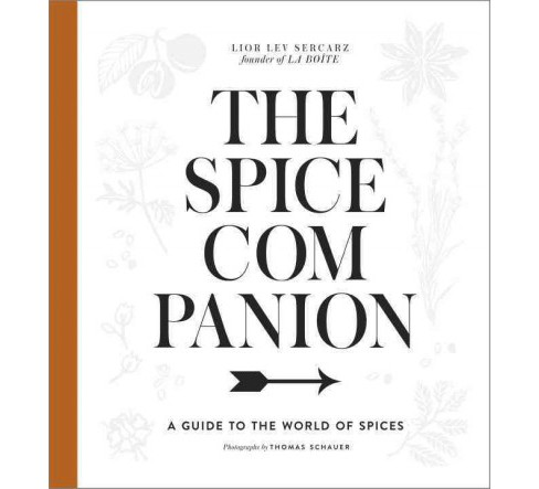 Spice Companion : A Guide to the World of Spices (Hardcover) (Lior Lev Sercarz) - image 1 of 1