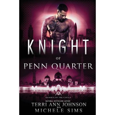 Knight of Penn Quarter - (Knights of the Castle) by  Terri Ann Johnson & Michele Sims (Paperback)