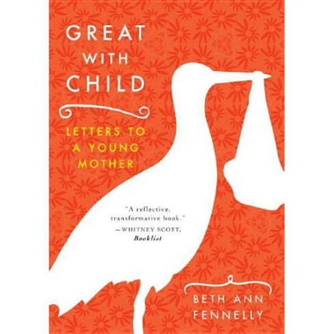Great with Child - by  Beth Ann Fennelly (Paperback) - image 1 of 1