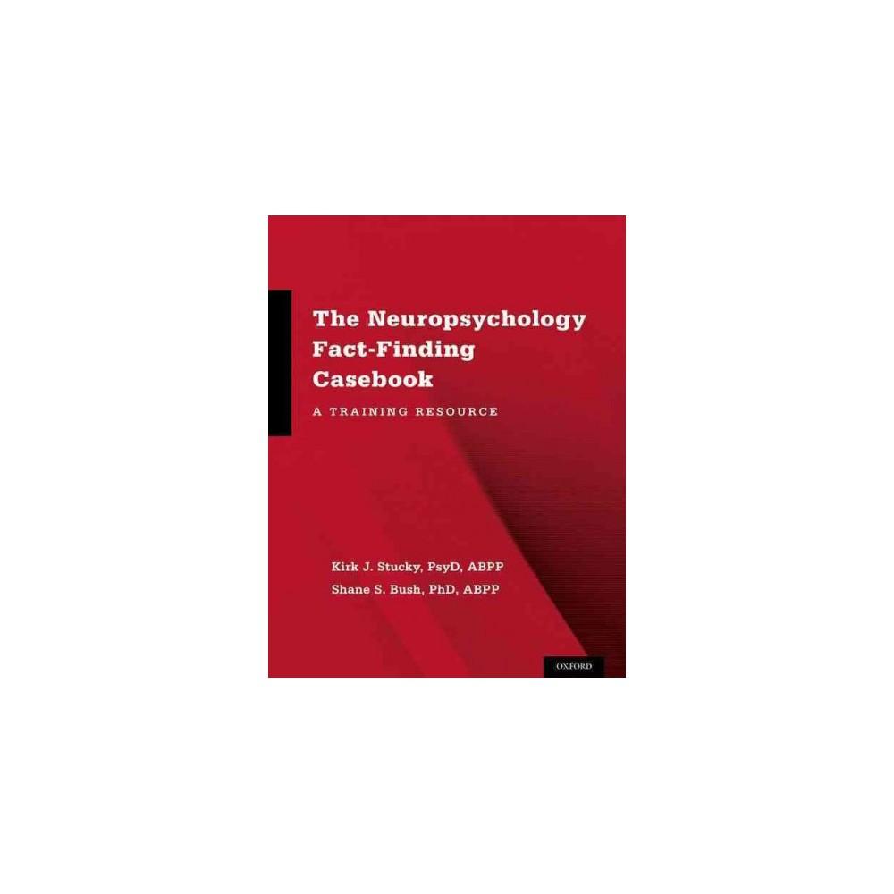 Neuropsychology Fact-Finding Casebook : A Training Resource (Paperback) (Kirk J. Stucky & Ph.D. Shane S.