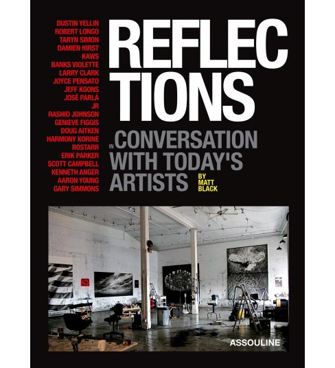 Reflections by Matt Black : In Conversation With Today's Artists (Hardcover) - image 1 of 1