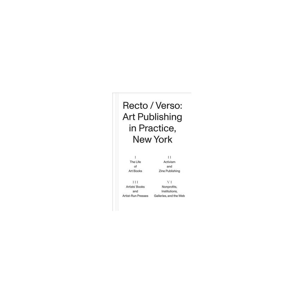 Recto / Verso : Art Publishing in Practice, New York - Pap/Map (Paperback)