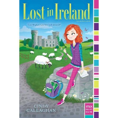 Lost in Ireland - (Mix) by  Cindy Callaghan (Paperback)
