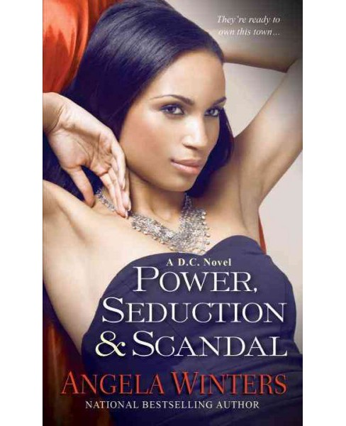 Power, Seduction & Scandal (Paperback) (Angela Winters) - image 1 of 1