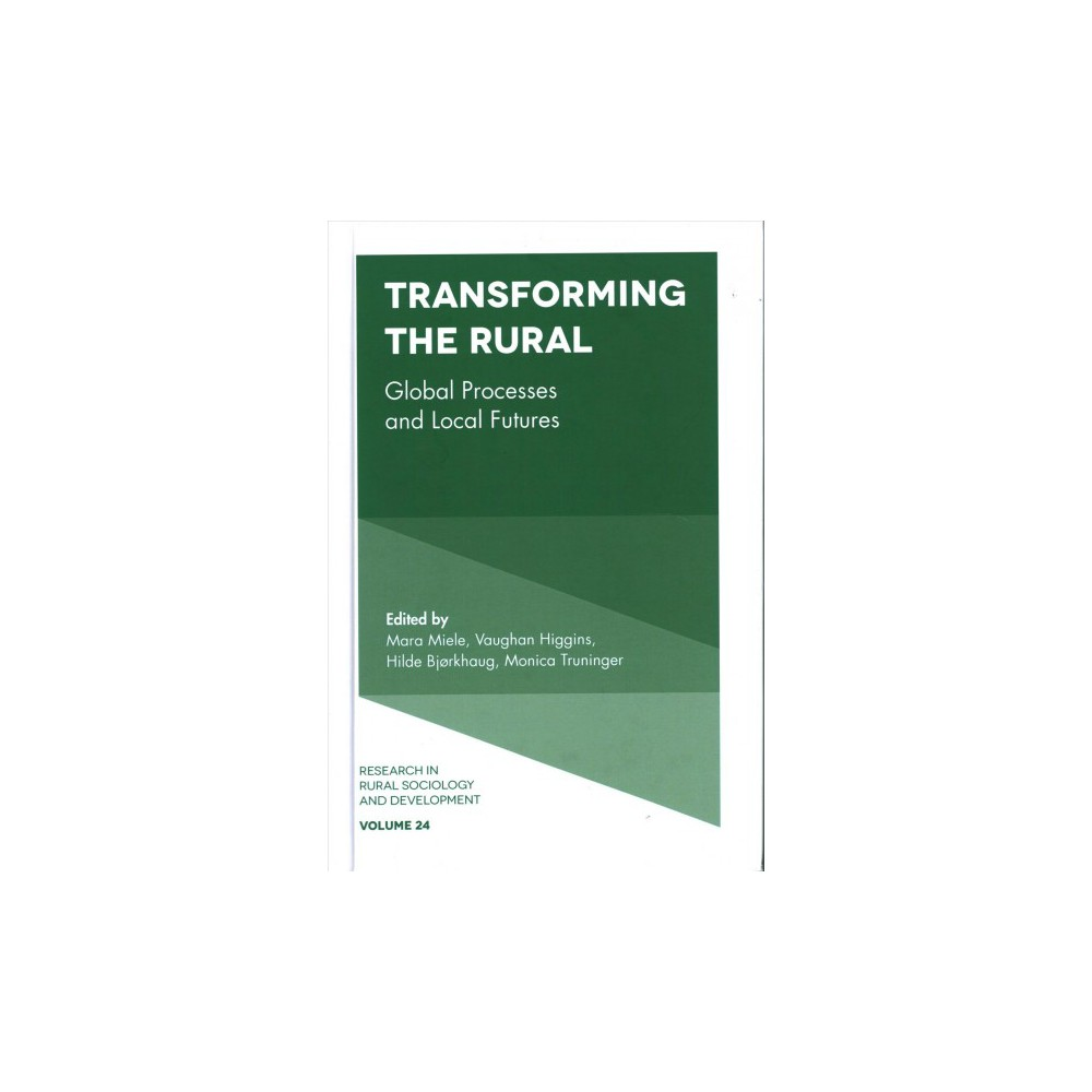 Transforming the Rural : Global Processes and Local Futures - (Hardcover)