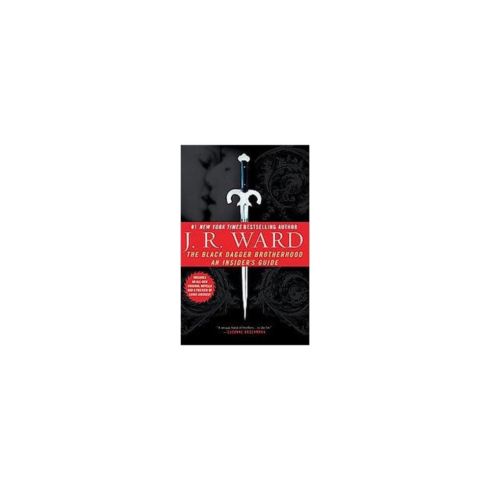 Black Dagger Brotherhood : An Insider's Guide (Paperback) (J. R. Ward)