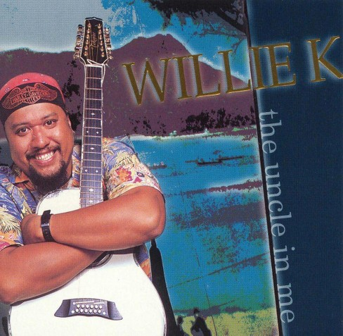 Willie K. - The Uncle in Me (CD) - image 1 of 1