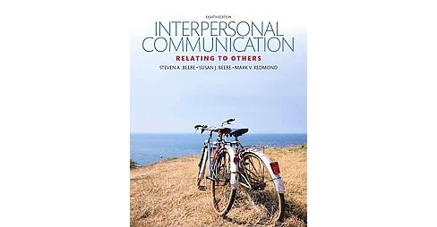 Interpersonal Communication : Relating to Others (Paperback) (Steven A. Beebe) - image 1 of 1