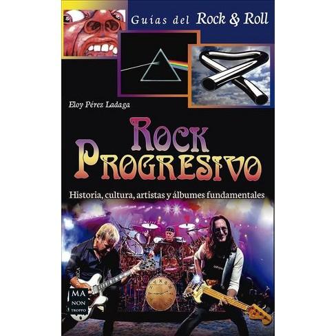 a65cfa0be8 Rock Progresivo / Progressive Rock : Historia, Cultura, Artistas Y Álbumes  Fundamentales / History, : Target