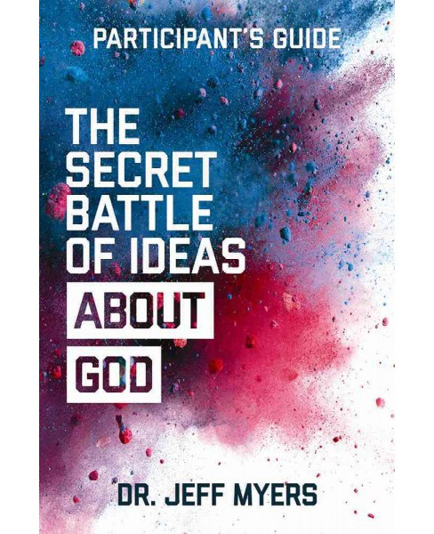 Secret Battle of Ideas About God Participant's Guide : Overcoming the Outbreak of Five Fatal Worldviews - image 1 of 1