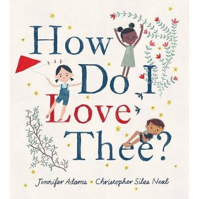 How Do I Love Thee? - by Jennifer Adams