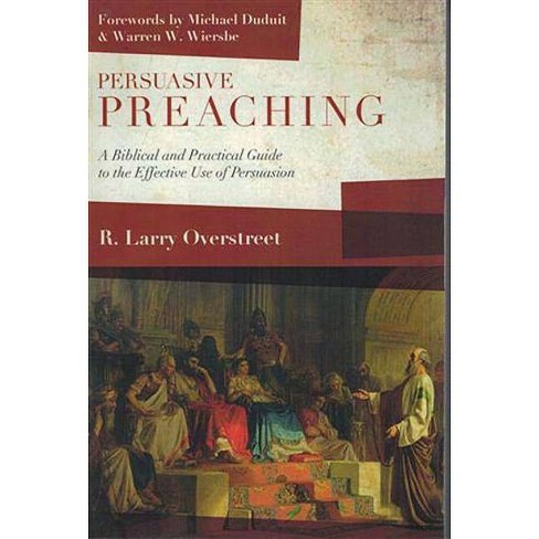 Persuasive Preaching - by  R Larry Overstreet (Paperback) - image 1 of 1