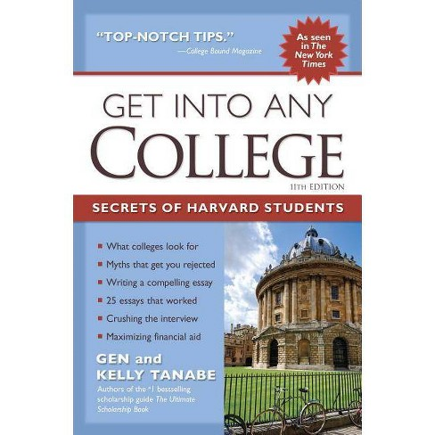 Get Into Any College - 11 Edition by  Gen Tanabe & Kelly Tanabe (Paperback) - image 1 of 1