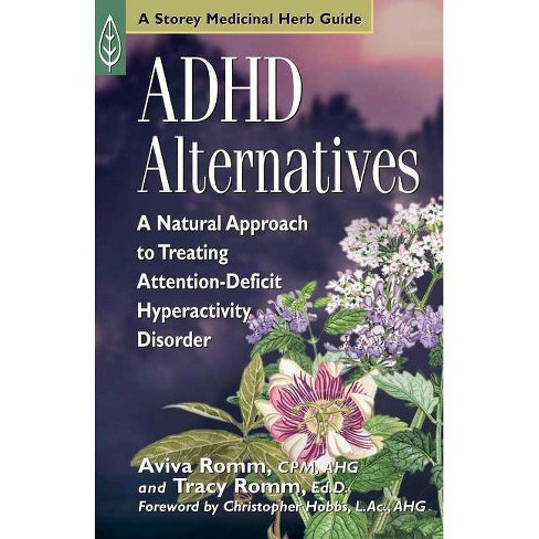 ADHD Alternatives - (Storey Medicinal Herb Guide) by  Aviva J Romm & Tracy Romm (Paperback) - image 1 of 1