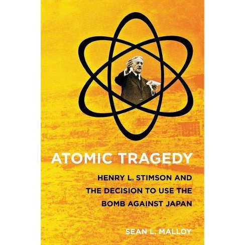 Atomic Tragedy - by  Sean L Malloy (Paperback) - image 1 of 1