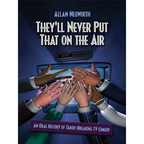 They'll Never Put That on the Air - by  Allan Neuwirth (Paperback) - image 1 of 1