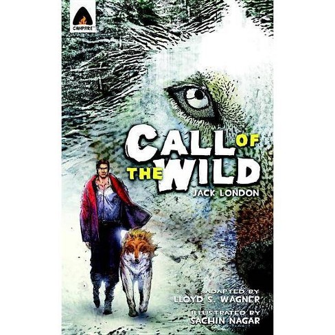 The Call of the Wild - (Campfire Graphic Novels) by  Jack London (Paperback) - image 1 of 1