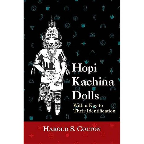Hopi Kachina Dolls with a Key to Their Identification - by  Harold S Colton (Paperback) - image 1 of 1