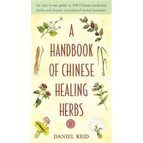 A Handbook of Chinese Healing Herbs - by  Daniel Reid (Paperback) - image 1 of 1