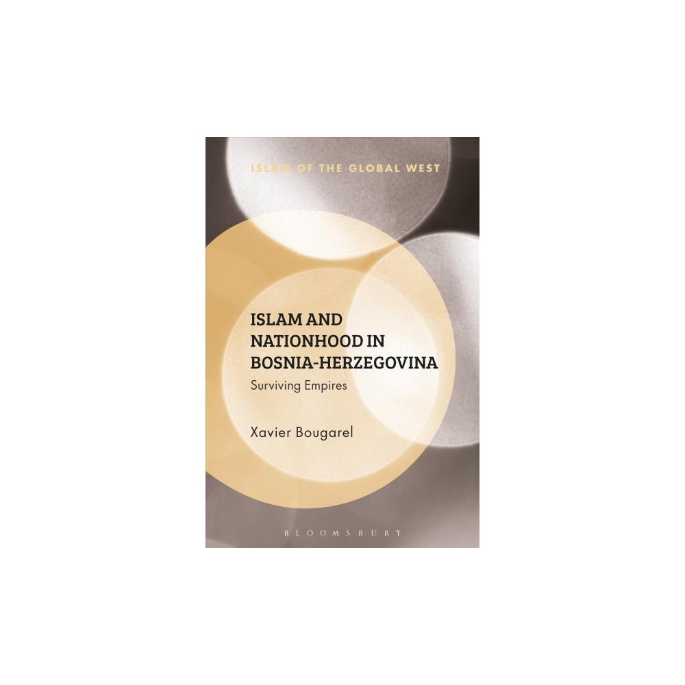 Islam and Nationhood in Bosnia-Herzegovina : Surviving Empires (Hardcover) (Xavier Bougarel)