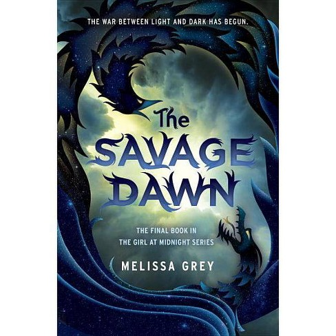 The Savage Dawn - (Girl at Midnight - Trilogy) by  Melissa Grey (Hardcover) - image 1 of 1