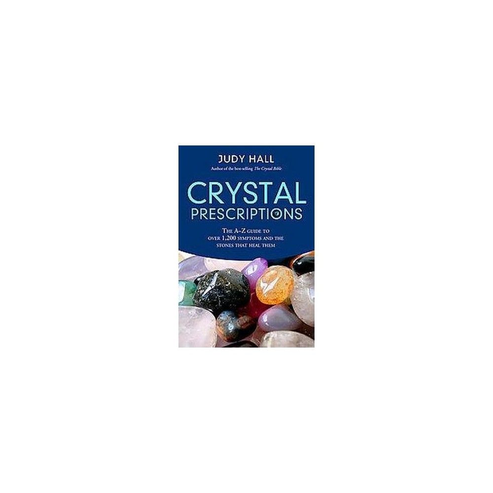 Crystal Prescriptions : The A-z Guide to over 1,200 Symptoms And Their Healing Crystals (Reprint)