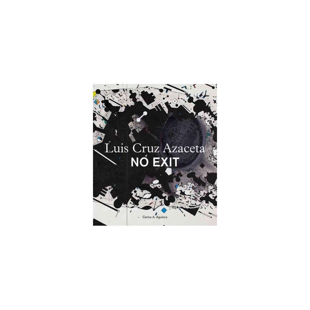 Luis Cruz Azaceta : No Exit (Bilingual) (Paperback) (Carlos A. Aguilera)