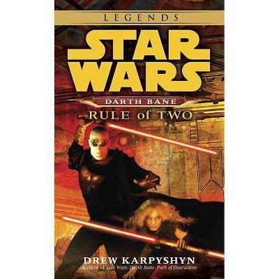 Rule of Two: Star Wars Legends (Darth Bane) - (Star Wars: Darth Bane (Paperback)) by  Drew Karpyshyn (Paperback)