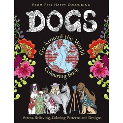 Dogs Go Around the World Colouring Book - by  Feel Happy Colouring (Paperback)