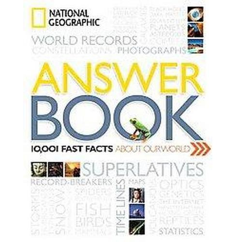National Geographic Answer Book : 10,001 Fast Facts About Our World (Paperback) - image 1 of 1