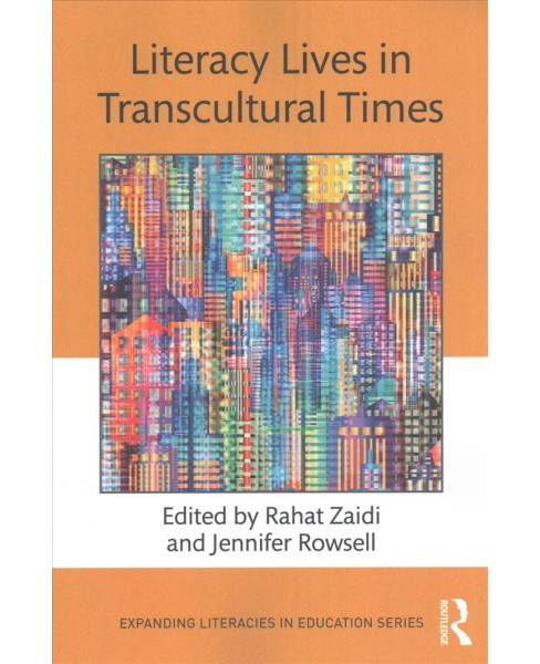 Literacy Lives in Transcultural Times (Paperback) - image 1 of 1