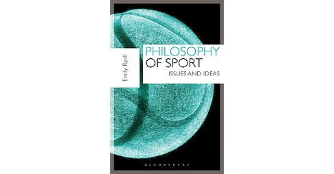 Philosophy of Sport : Key Questions (Paperback) (Emily Ryall) - image 1 of 1