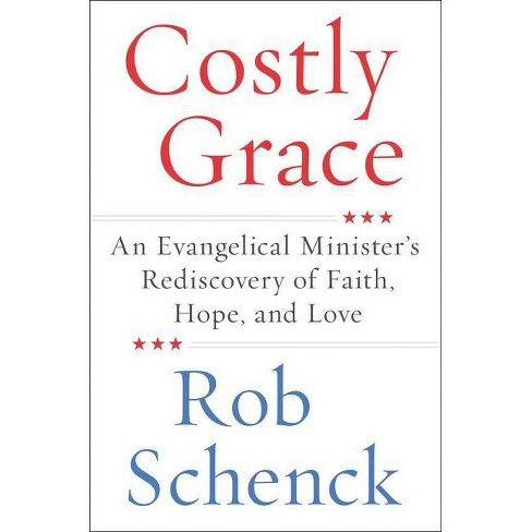 Costly Grace - by  Rob Schenck (Hardcover) - image 1 of 1