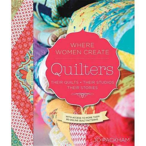 Quilters, Their Quilts, Their Studios, Their Stories - (Wwc Press Book) (Paperback) - image 1 of 1